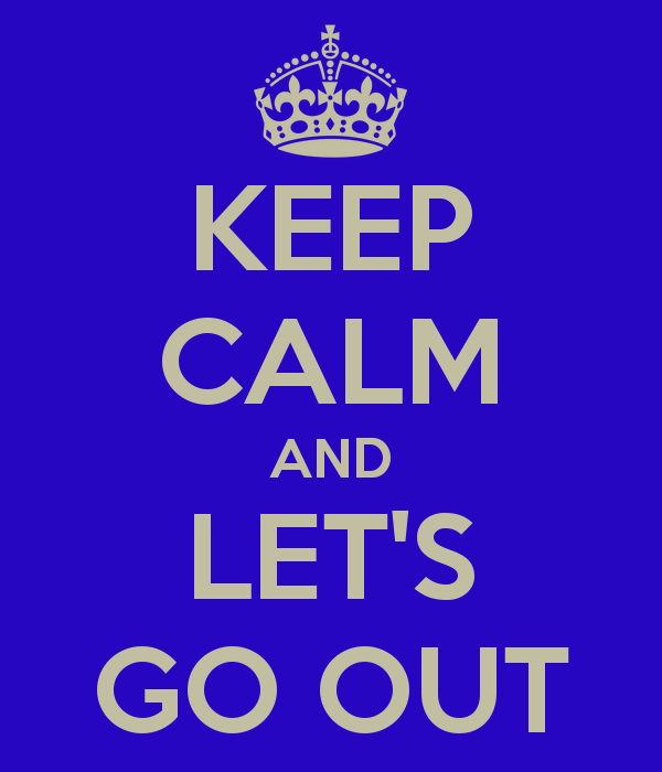 keep-calm-and-let-s-go-out-5